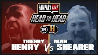 Thierry Henry vs Alan Shearer - FanPark Live Head To Head