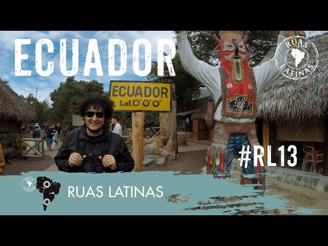 Ruas Latinas - Episódio 13 #ecuador