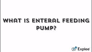 What is Enteral Feeding Pump?