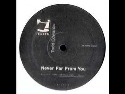 todd edwards - never far from you (todd's original)