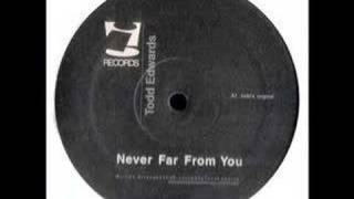 todd edwards - never far from you (todd