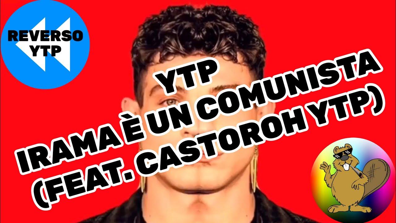 YTP - IRAMA È UN COMUNISTA (feat. CASTOROH YTP) [ITA]