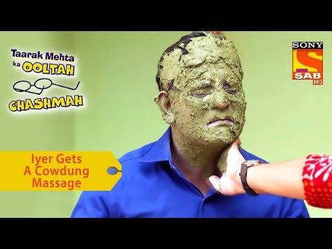 Your Favorite Character   Iyer Gets A Cowdung Massage   Taarak Mehta Ka Ooltah Chashmah