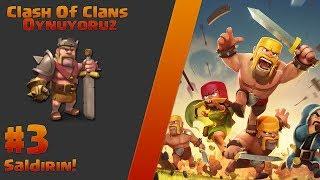 Clash of Clans Oynuyoruz #3 Saldırın!