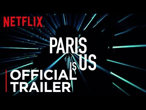 Paris is us | Official Trailer [HD] | Netflix