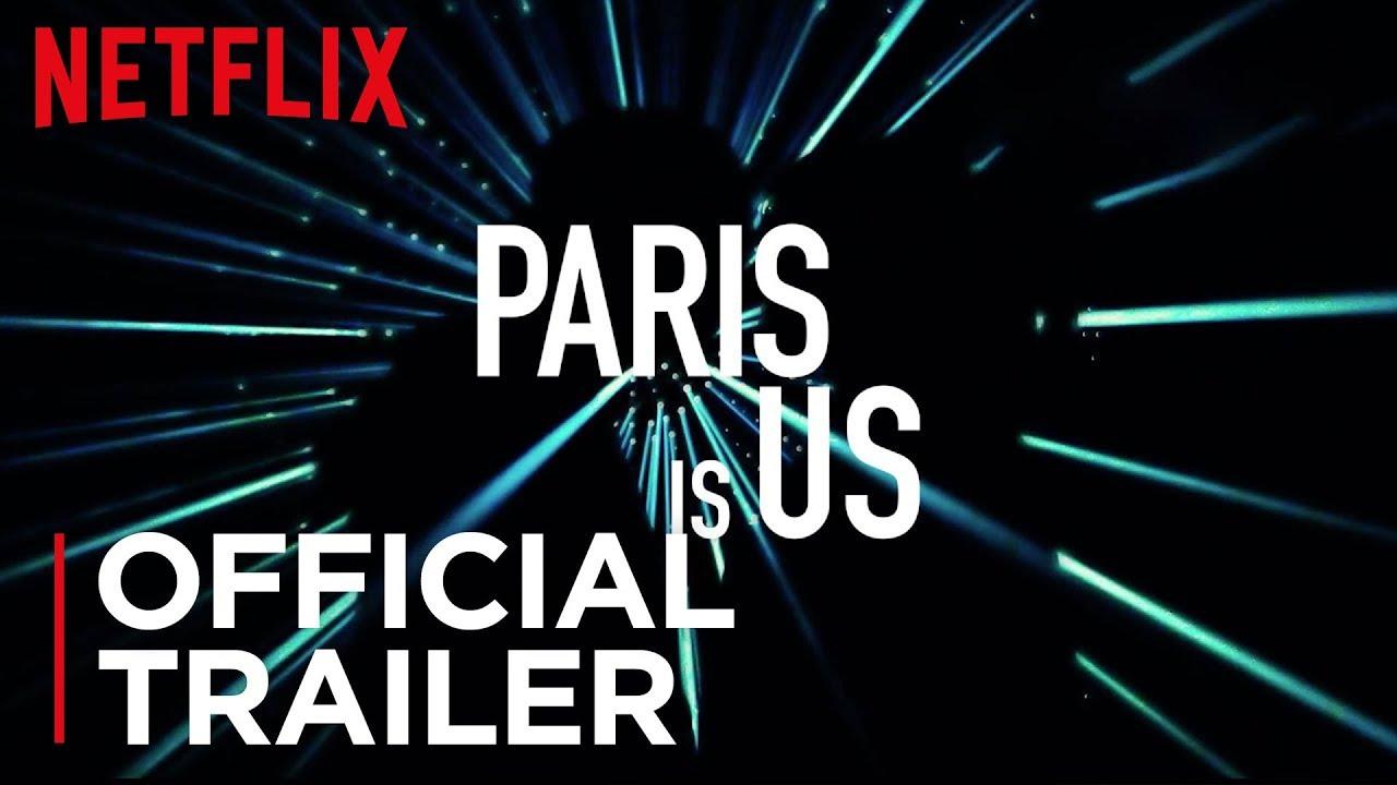 Paris is us | Official Trailer | Netflix