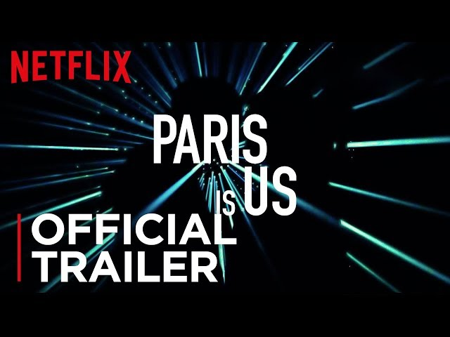 Soundtrack Album for Netflix's 'Paris Is Us' ('Paris est à