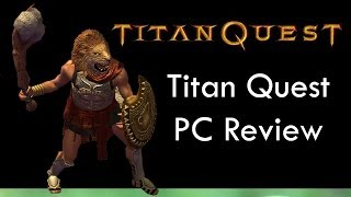 Titan Quest (2006) 5 minute Video Review