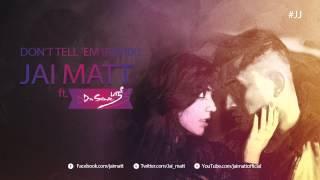 """Jai Matt ft. Dr. Srimix - """"Don"""