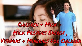 Children & Milk - Milk Provides Energy , Vitamins & Minerals For Children