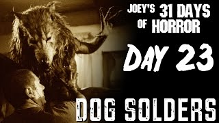 Dog Soldiers (2002) - 31 Days Of Horror | JHF