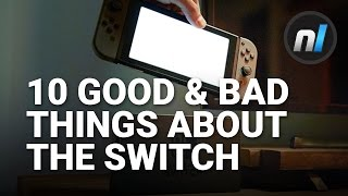 Ten Good and Bad Things About the Nintendo Switch