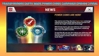 Transformers Earth Wars Power Cores Campaign Episode 3 Final