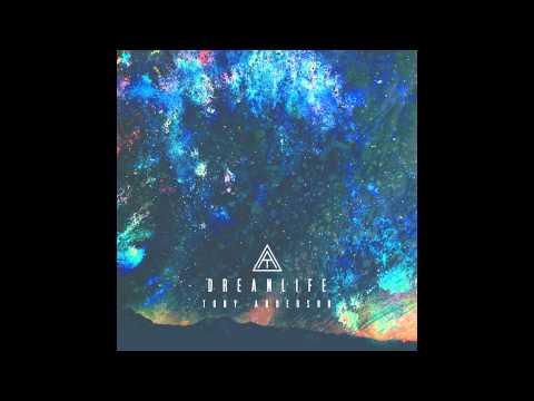 Tony Anderson - Dreamlife