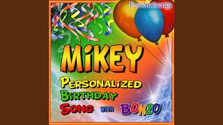 Mikey Personalized Birthday Song With Bonzo