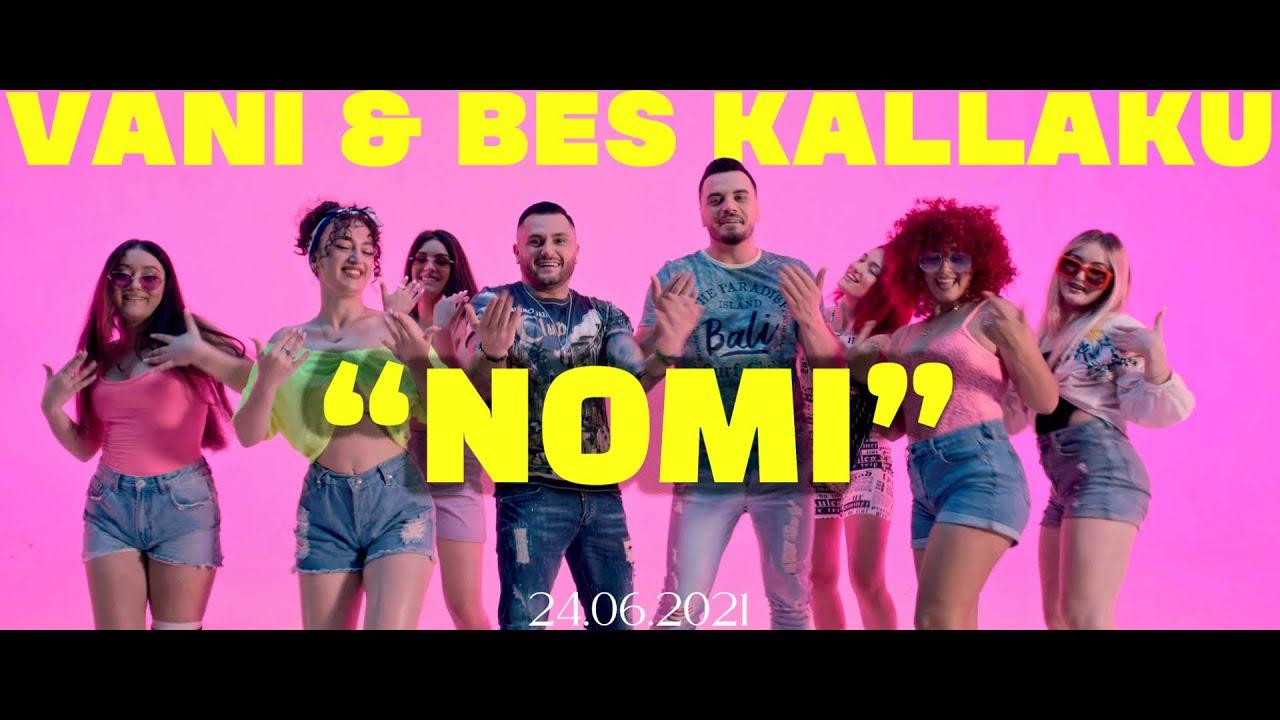 Download Vani ft Bes Kallaku - Nomi (Prod. by Edlir Begolli)
