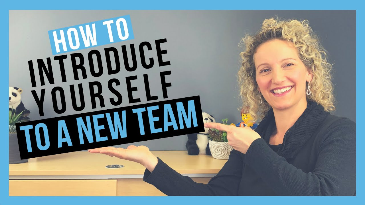 How to Introduce Yourself to a New Team (CONFIDENTLY AND EFFECTIVELY)