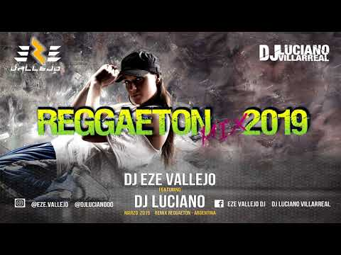 Reggaeton Mix 2019 ✘ EZE Vallejo ✘ Dj Luciano Villarreal