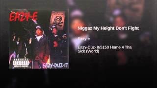 Niggaz My Height Don't Fight