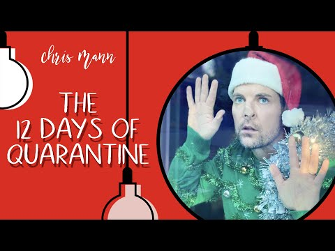 THE 12 DAYS OF QUARANTINE - A Chris Mann Music Parody