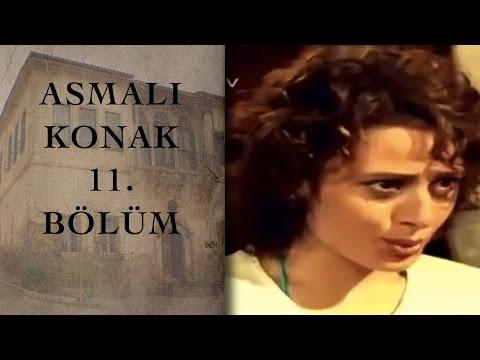 ASMALI KONAK 11. Bölüm