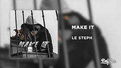 Le Steph - Make It (Audio Officiel)