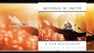 Watch Michael W Smith Michael W Smith Sharing video