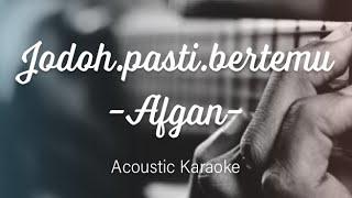 Afgan - Jodoh pasti bertemu - Acoustic Karaoke