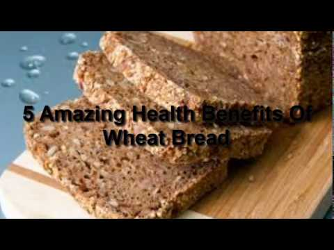5 Amazing Health Benefits Of Wheat Bread