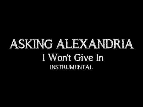 ASKING ALEXANDRIA - I WON'T GIVE IN (INSTRUMENTAL/OFF VOCAL/MINUS ONE) HQ