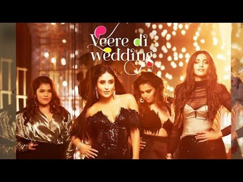 Veere Di Wedding Watch Online.New Bollywood Movie Kareena Kapoor And Sonam Kapoor Hottest New Movie Watch Now Online