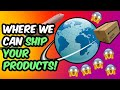 Where We Can Ship Your Products!