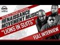 """Capture de la vidéo Renaissance Movement Music """"Lions In Suits"""" Full Interview"""