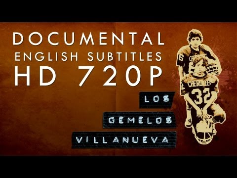 Los gemelos Villanueva (Documental HD 720p)