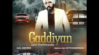 Gaddiyan | Satti Khokhewalia | Sk Production | New Punjabi Song 2017