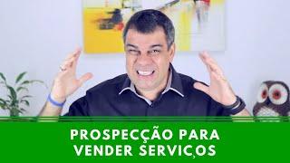 Prospecção para vender seus serviços - Episódio 73