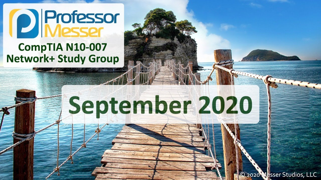 Professor Messer's N10-007 Network+ Study Group - September 2020