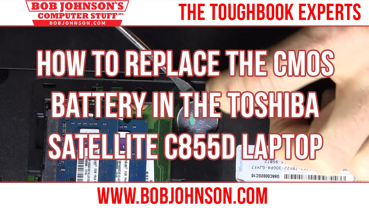 How To Replace The Cmos Battery In Toshiba Satellite C855d Baterai Batre Laptop L745 L630 L510 C600 Youtube
