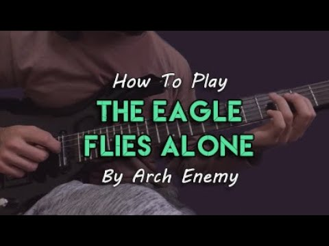 How To Play The Eagle Flies Alone By Arch Enemy Guitar
