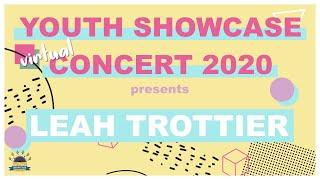 Youth Showcase Concert 2020 Presents: Leah Trottier