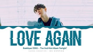Download lagu Baekhyun (EXO) - 'Love Again' Lyrics Color Coded (Han/Rom/Eng)