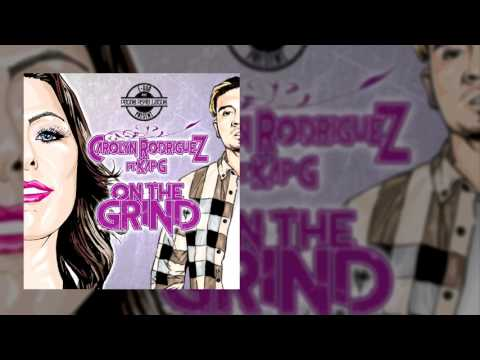 """Carolyn Rodriguez feat. Kap G """"On The Grind"""" (Official Explicit Audio)"""