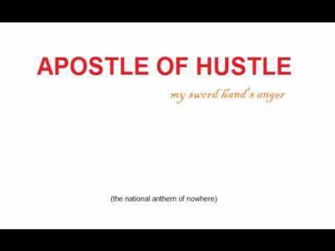 Apostle of Hustle - My Sword Hand's Anger