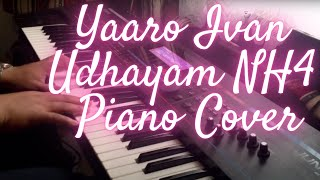 Yaaro Ivan - Udhayam NH4 - Piano Cover - G.V.Prakash