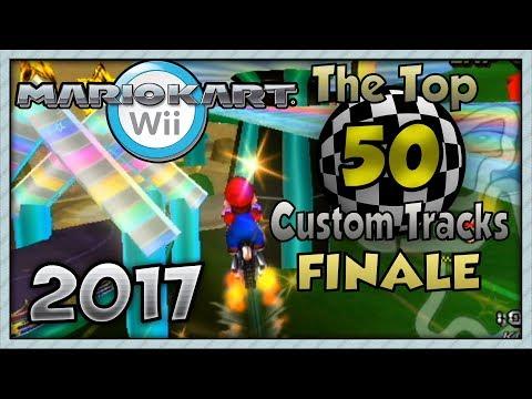 Mario Kart Wii - The Top 50 Custom Tracks (2017) FINALE