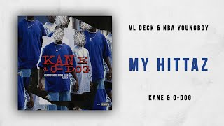 VL Deck & NBA YoungBoy - My Hittaz (Kane & O-Dog)