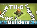 TH 6 - How To Get Your 5 Builder for Free in Clash of Clans.