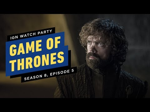 Game of Thrones: Season 8 Episode 5 - IGN Watch Party