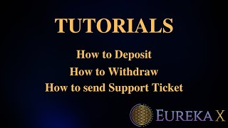EUREKAX - Tutorials - Deposit, Withdraw and Support Ticket