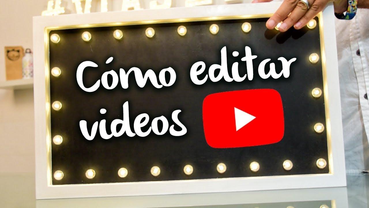 Cómo Editar Videos Para Youtube Y Hacer Una Intro Para Tu Canal Nivel Principiante Youtube